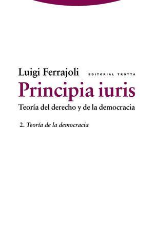 PRINCIPIA IURIS VOL 2. TEORÍA DEL DERECHO Y DE LA DEMOCRACIA