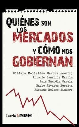 QUIENES SON LOS MERCADOS Y COMO NOS GOBIERNAN