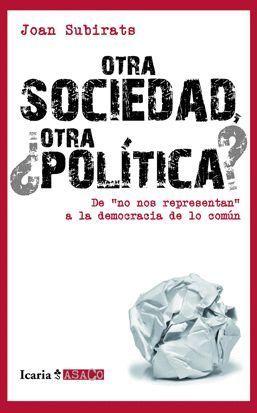 OTRA SOCIEDAD ¿OTRA POLÍTICA?