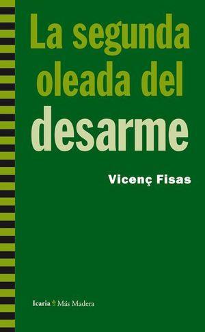 LA SEGUNDA OLEADA DEL DESARME