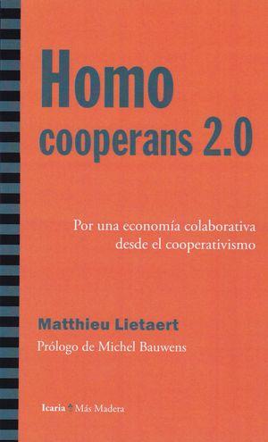 HOMO COOPERANS 2,0. POR UNA ECONOMÍA COOPERATIVA DESDE EL COOPERATIVISMO