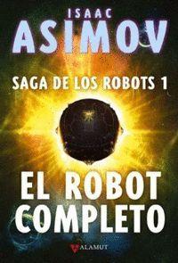 EL ROBOT COMPLETO (SAGA DE LOS ROBOTS 1)
