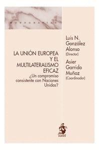 LA UNIÓN EUROPEA  Y EL MULTILATERALISMO EFICAZ ¿UN COMPROMISO CONSISTENTE CON NA