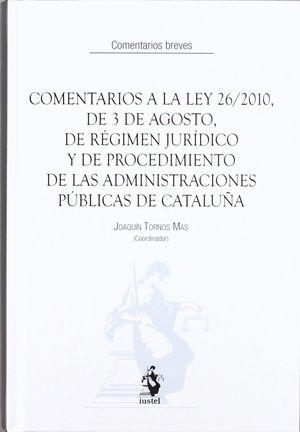 COMENTARIOS A LA LEY 26-2010, DE 3 DE AGOSTO, DE RÉGIMEN JURÍDICO Y DE PROCEDIMI