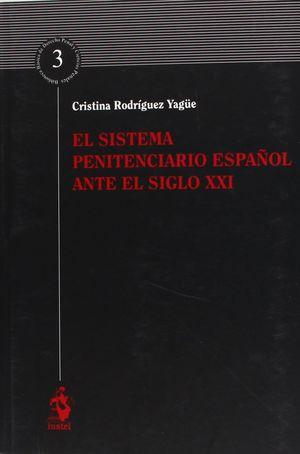 EL SISTEMA PENITENCIARIO ESPAÑOL ANTE EL SIGLO XXI