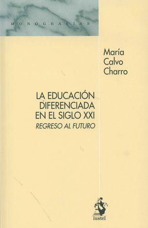 LA EDUCACION DIFERENCIADA EN EL SIGLO XXI. REGRESO AL FUTURO