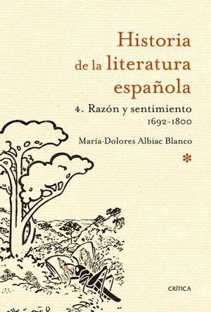 HISTORIA DE LA LITERATURA ESPAÑOLA 4 RAZON Y SENTIMIENTO 1692 180