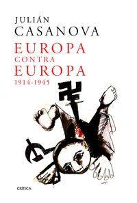 EUROPA CONTRA EUROPA 1914-1945 (RUSTICA)