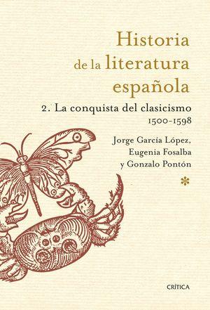 HISTORIA DE LA LITERATURA ESPAÑOLA 2. LA CONQUISTA DEL CLASICISMO