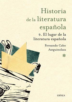 HISTORIA DE LA LITERATURA ESPAÑOLA VOL.9 LUGAR LITERATURA ESPAÑOL