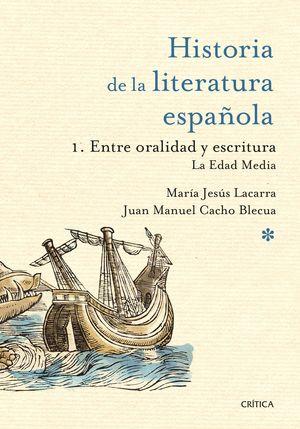 HISTORIA DE LA LITERATURA ESPAÑOLA VOL.1 ENTRE ORALIDAD Y ESCRITU