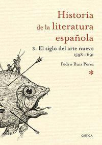 HISTORIA DE LA LITERATURA ESPAÑOLA VOL.3 SIGLO ARTE NUEVO 1598-