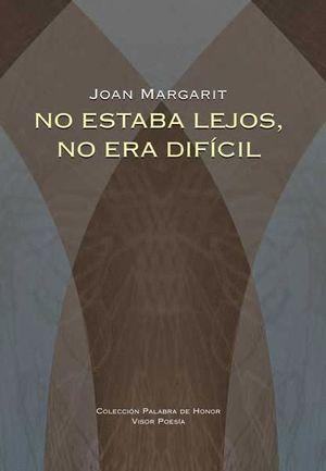 NO ESTABA LEJOS, NO ERA DIFÍCIL