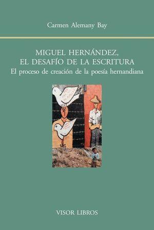 MIGUEL HERNÁNDEZ, EL DESAFÍO DE LA ESCRITURA.