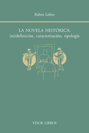 LA NOVELA HISTÓRICA: (RE)DEFINICIÓN, CARACTERIZACIÓN, TIPOLOGÍA