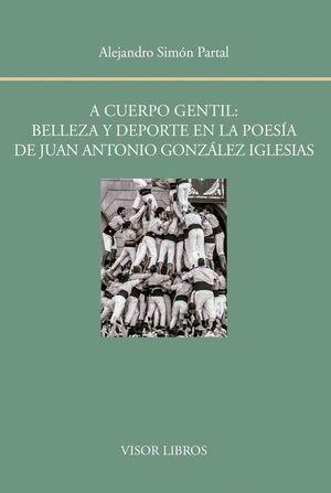 A CUERPO GENTIL: BELLEZA Y DEPORTE EN LA POESIA DE JUAN ANTONIO