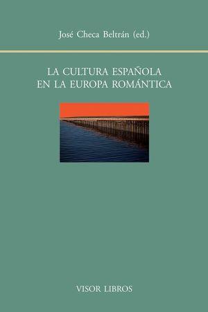 LA CULTURA ESPAÑOLA EN LA EUROPA ROMANTICA