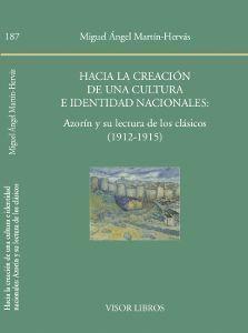 HACIA LA CREACIÓN DE UNA CULTURAE IDENTIDAD NACIONALES: AZORÍN Y SU LECTURA DE L