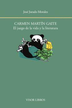 CARMEN MARTÍN GAITE EL JUEGO DE LA VIDA Y LA LITERATURA