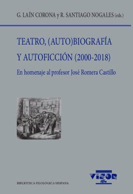 TEATRO, (AUTO)BIOGRAFÍA Y AUTOFICCIÓN (2000-2018)