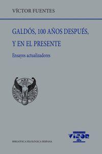 GALDOS, 100 AÑOS DESPUES, Y EN EL PRESENTE