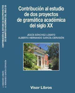 CONTRIBUCION AL ESTUDIO DE DOS PROYECTOS DE GRAMATICA ACADEMICA