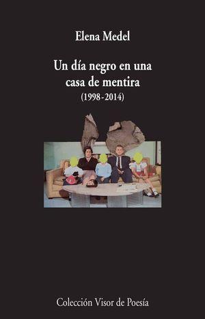 UN DIA NEGRO EN UNA CASA DE MENTIRA (1998-2014)
