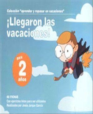LLEGARON LAS VACACIONES, 2 AÑOS