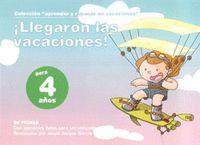 LLEGARON LAS VACACIONES, 4 AÑOS