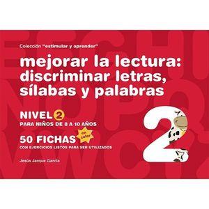 MEJORAR LA LECTURA DISCRIMINACION DE LETRAS SILABAS Y PALABRAS