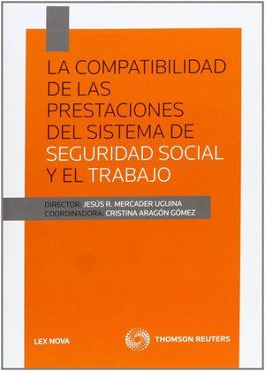 LA COMPATIBILIDAD DE LAS PRESTACIONES DEL SISTEMA DE SEGURIDAD SOCIAL Y EL TRABA