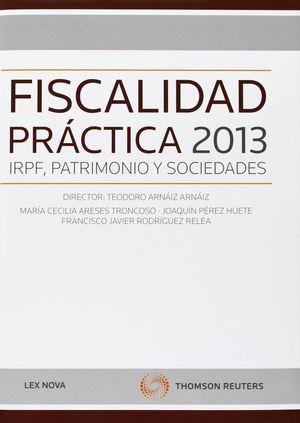 FISCALIDAD PRÁCTICA 2013: IRPF, PATRIMONIO Y SOCIEDADES