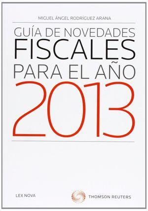 GUÍA DE NOVEDADES FISCALES PARA EL AÑO 2013