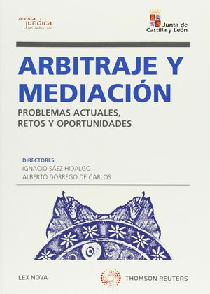 ARBITRAJE Y MEDIACIÓN. PROBLEMAS ACTUALES, RETOS Y OPORTUNIDADES