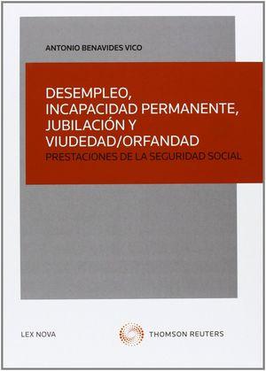 DESEMPLEO, INCAPACIDAD PERMANENTE, JUBILACIÓN Y VIUDEDAD/ORFANDAD - PRESTACIONES