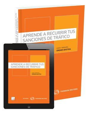 APRENDE A RECURRIR TUS SANCIONES DE TRÁFICO (PAPEL+E-BOOK)