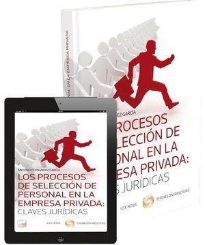 LOS PROCESOS DE SELECCIÓN DE PERSONAL EN LA EMPRESA PRIVADA: CLAVES JURÍDICAS (P