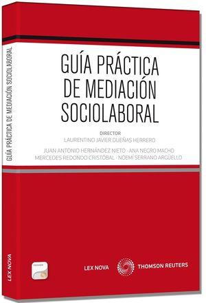GUÍA PRÁCTICA DE MEDIACIÓN SOCIOLABORAL (PAPEL + E-BOOK)