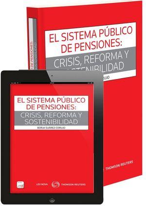 EL SISTEMA PÚBLICO DE PENSIONES: CRISIS, REFORMA Y SOSTENIBILIDAD (PAPEL+E-BOOK)