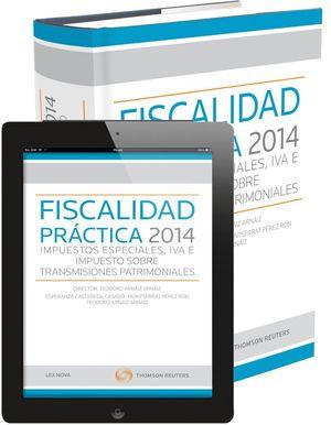 FISCALIDAD PRÁCTICA 2014: IMPUESTOS ESPECIALES, IVA E IMPUESTO SOBRE TRANSMISION