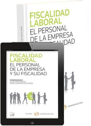 FISCALIDAD LABORAL. EL PERSONAL DE LA EMPRESA Y SU FISCALIDAD (PAPEL + E-BOOK)