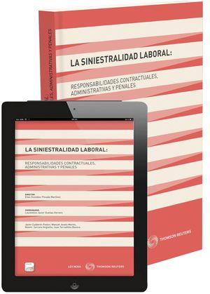 LA SINIESTRALIDAD LABORAL: RESPONSABILIDADES CONTRACTUALES, ADMINISTRATIVAS Y PE