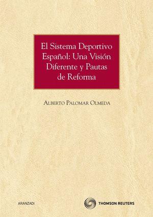 EL SISTEMA DEPORTIVO ESPAÑOL: UNA VISIÓN DIFERENTE Y PAUTAS DE REFORMA