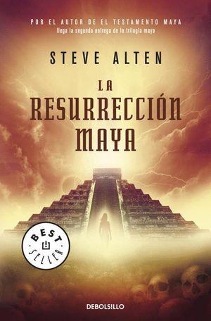 LA RESURRECCIÓN MAYA (TRILOGÍA MAYA 2)