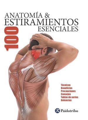 ANATOMIA & 100 ESTIRAMIENTOS ESENCIALES (COLOR)