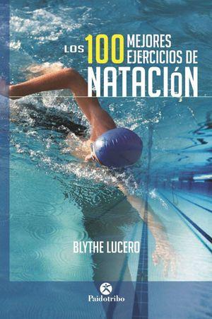 LOS 100 MEJORES EJERCICIOS DE NATACION