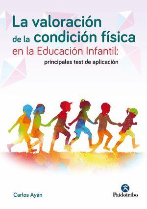 LA VALORACION DE LA CONDICION FISICA EN LA EDUCACION INFANTIL