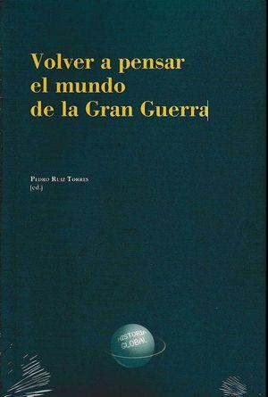 VOLVER A PENSAR EL MUNDO DE LA GRAN GUERRA