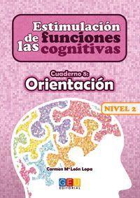 ESTIMULACIÓN DE LAS FUNCIONES COGNITIVAS NIVEL 2 ORIENTACIÓN