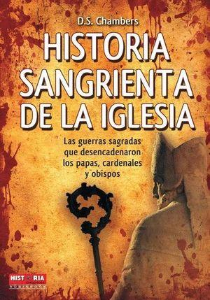 HISTORIA SANGRIENTA DE LA IGLESIA